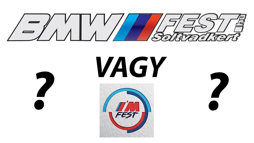 BMW FEST vagy Zenei Fesztivál? Te mit szeretnél? Írd meg a véleményed!
